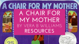 A Chair for My Mother by Vera B. Williams Teaching Resources