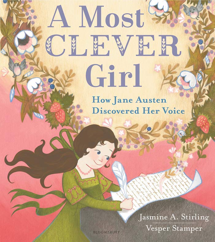 A Most Clever Girl: How Jane Austen Discovered Her Voice by Jasmine A. Stirling
