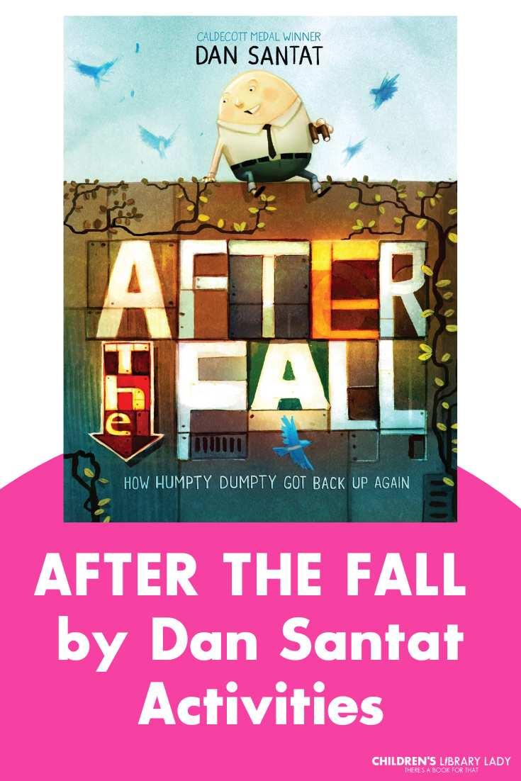 After the Fall (How Humpty Dumpty Got Back Up Again) by Dan Santat