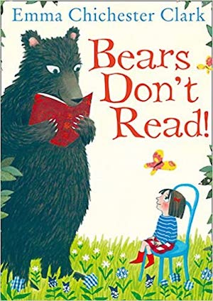 Bears Don't Read by Emma Chichester Clark-
