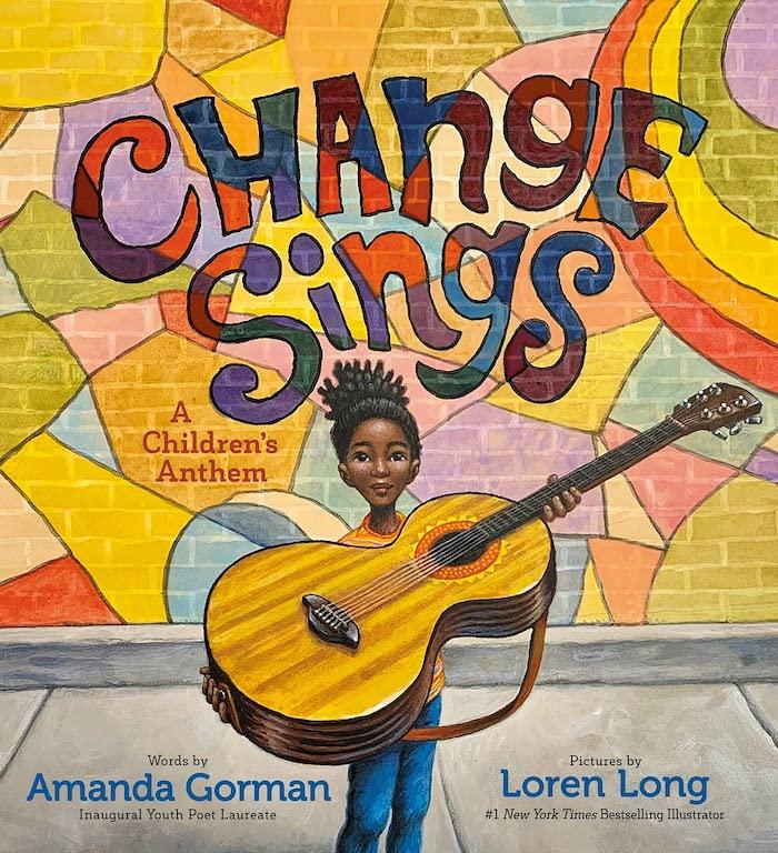 Change Sings: A Children's Anthem by Amanda Gorman