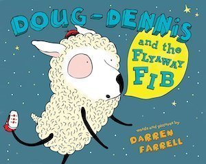 Doug-Dennis and the Flyaway Fib by Darren Farrell