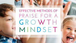 Effective Methods of Praise to Develop a Growth Mindset