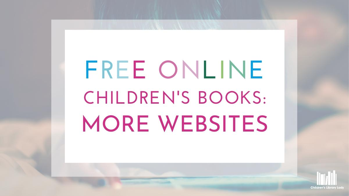 Free Online Books For Children: 10 More of The Best Websites