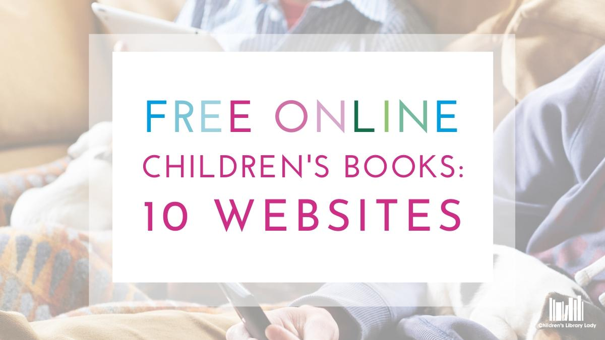Free Online Children's Books 10 Of The Best Websites