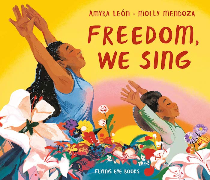 Freedom, We Sing by Amyra León