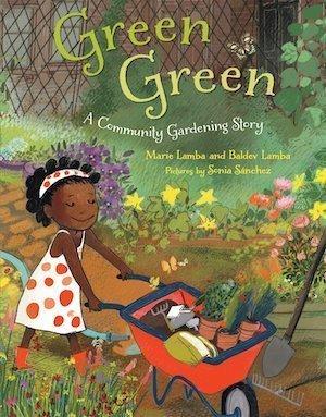 Green Green: A Community Gardening Story by Marie Lamba