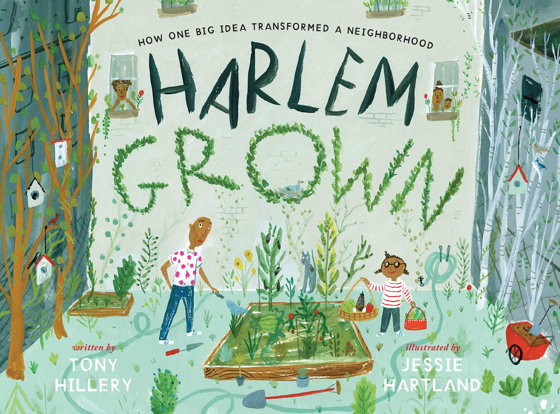 Harlem Grown: How One Big Idea Transformed a Neighborhood by Tony Hillery