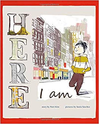 Here I Am by Patti Kim and Sonia Sánchez