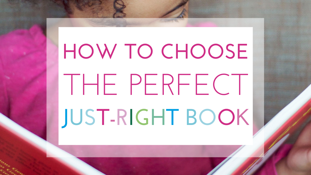 How to Choose the Perfect Just-Right Book