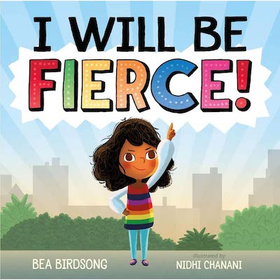 I Will Be Fierce by Bea Birdsong