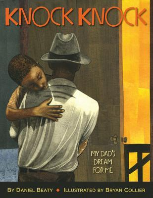 Knock Knock: My Dad's Dream for Me by Daniel Beaty