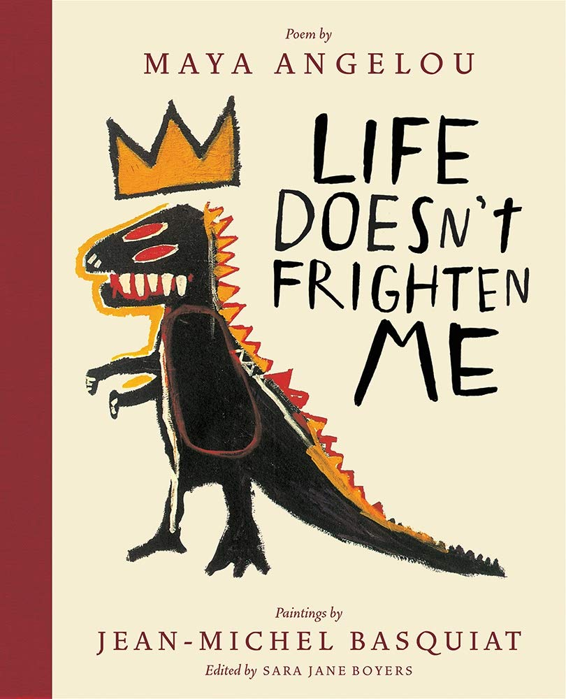 Life Doesn't Frighten Me by Maya Angelou