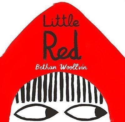 Little Red Bethan Woollvin
