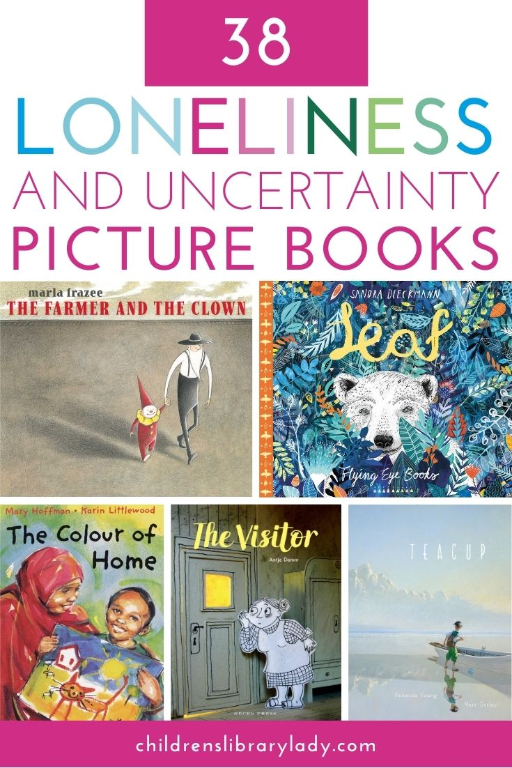38 Picture Books about Loneliness and Uncertainty
