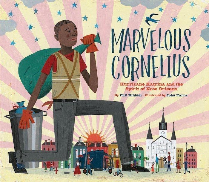 Marvelous Cornelius: Hurricane Katrina and the Spirit of New Orleans by Phil Bildner
