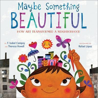Maybe Something Beautiful by F. Isabel Campoy