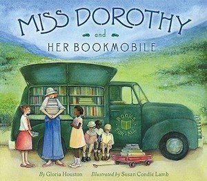 Miss Dorothy and Her Bookmobile by Gloris Houston