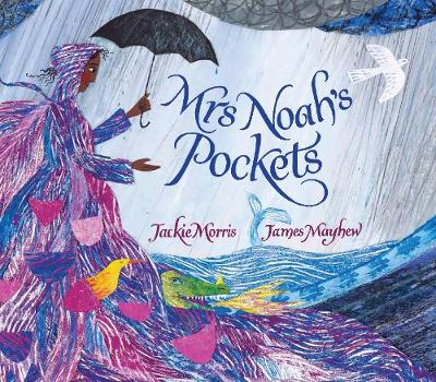 Mrs Noah's Pockets by Jackie Morris