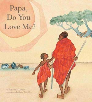 Papa, Do You Love Me? by Barbara M. Joosse