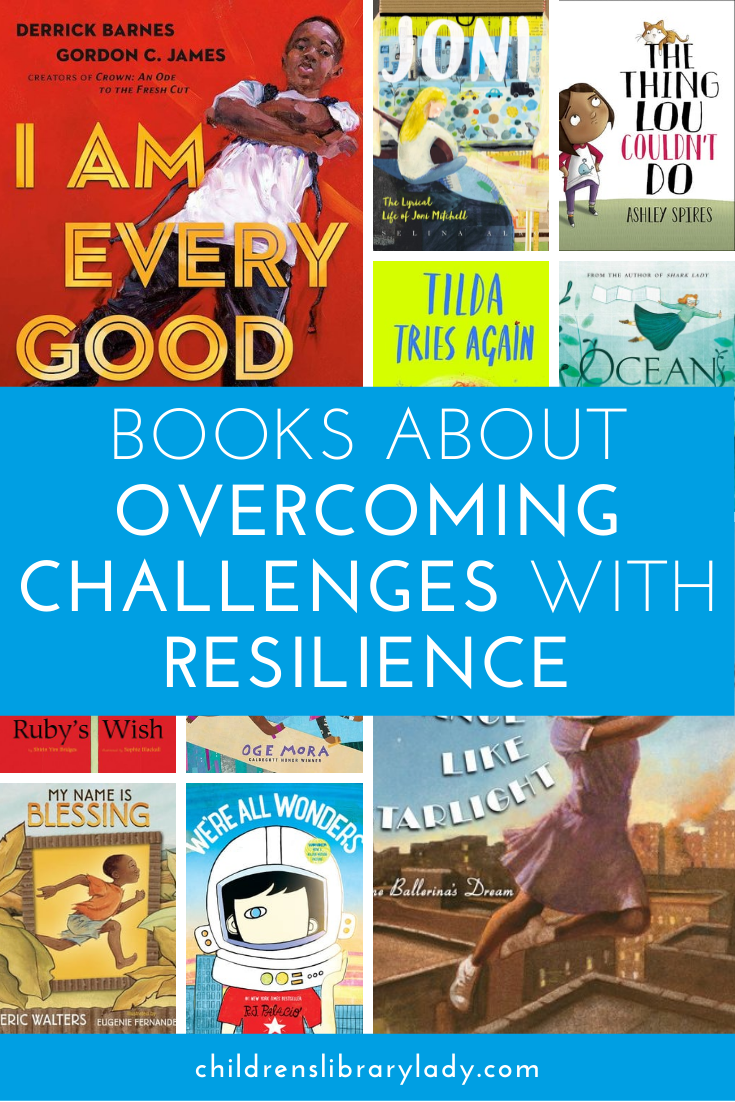Picture Books about Overcoming Challenges with Resilience