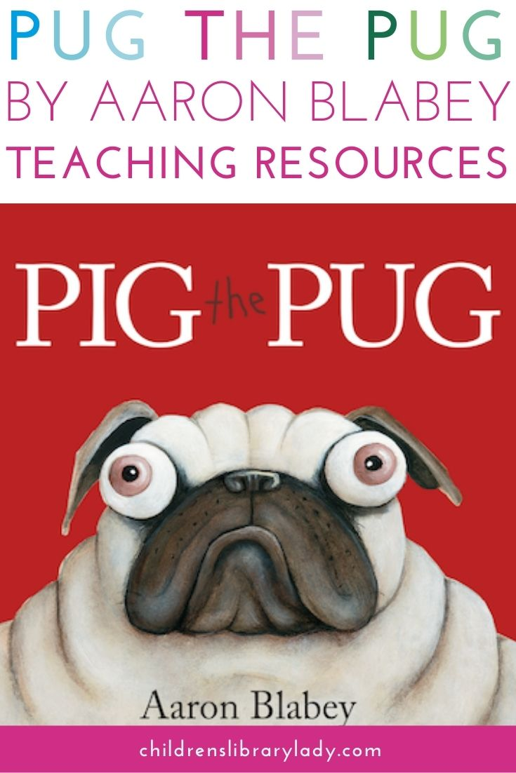 Pig the Pug by Aaron Blabey Pinterest