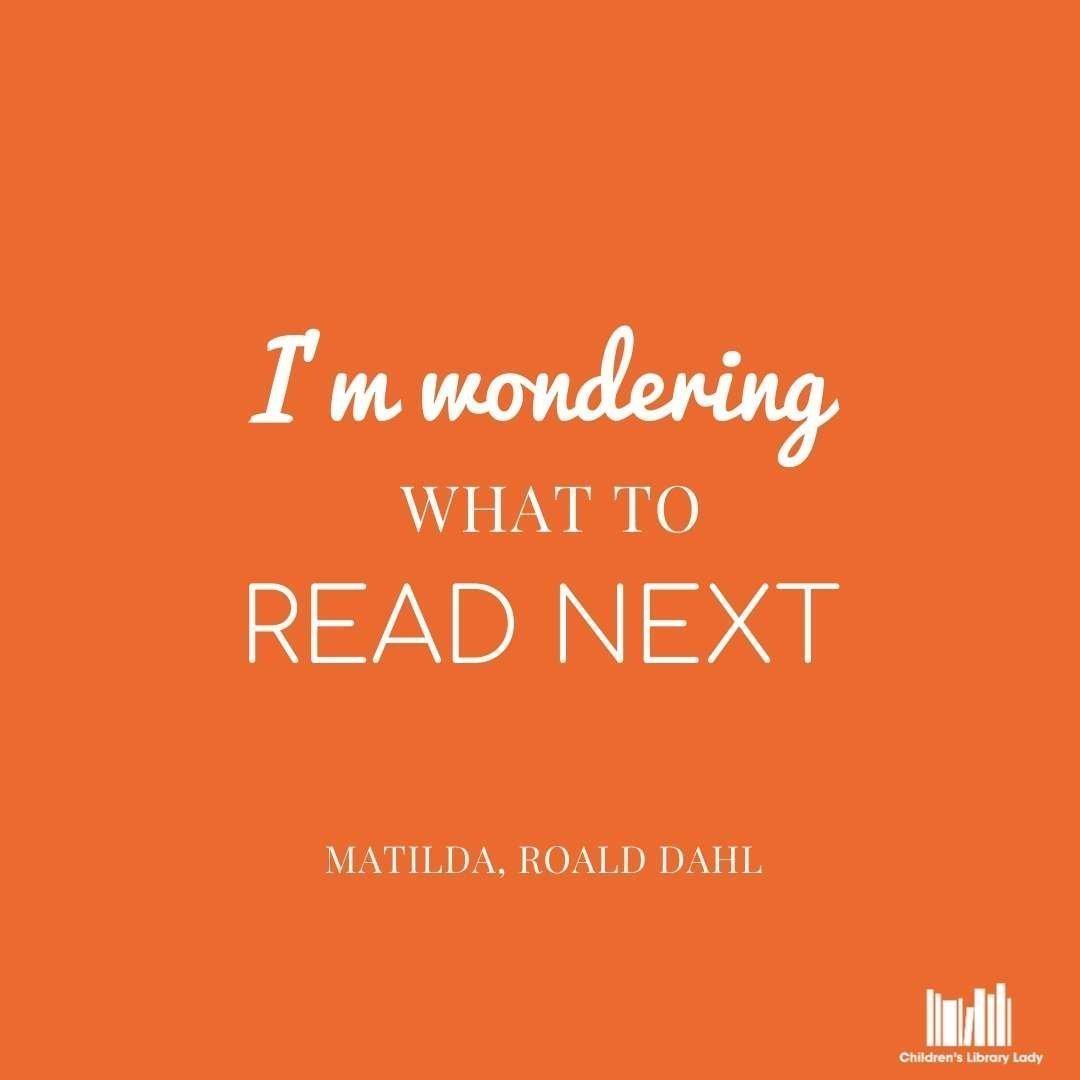 Matilda, Roald Dahl Quote