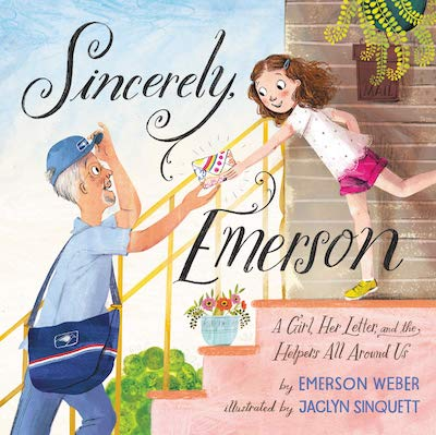 Sincerely, Emerson- A Girl, Her Letter, and the Helpers All Around Us by Emerson Weber