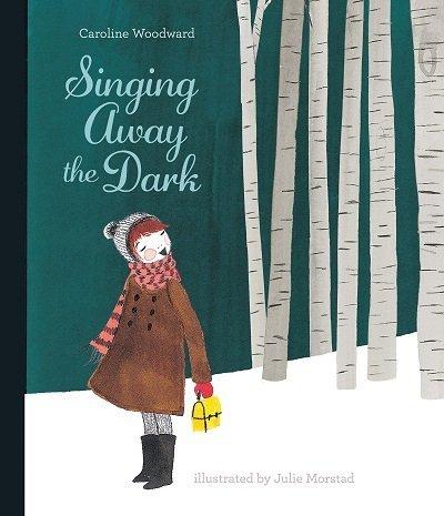 Singing Away the Dark by Caroline Woodward