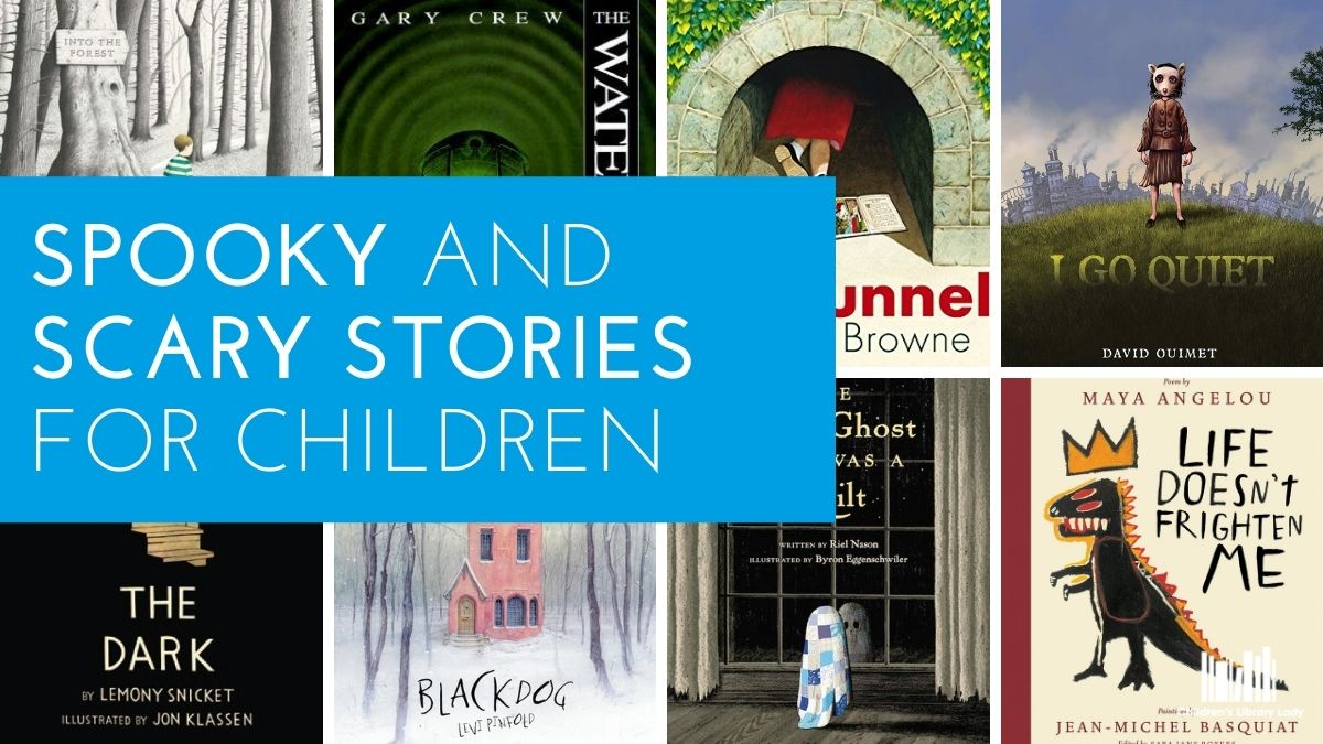 25 Spooky and Scary Stories for Children (and Adults!)