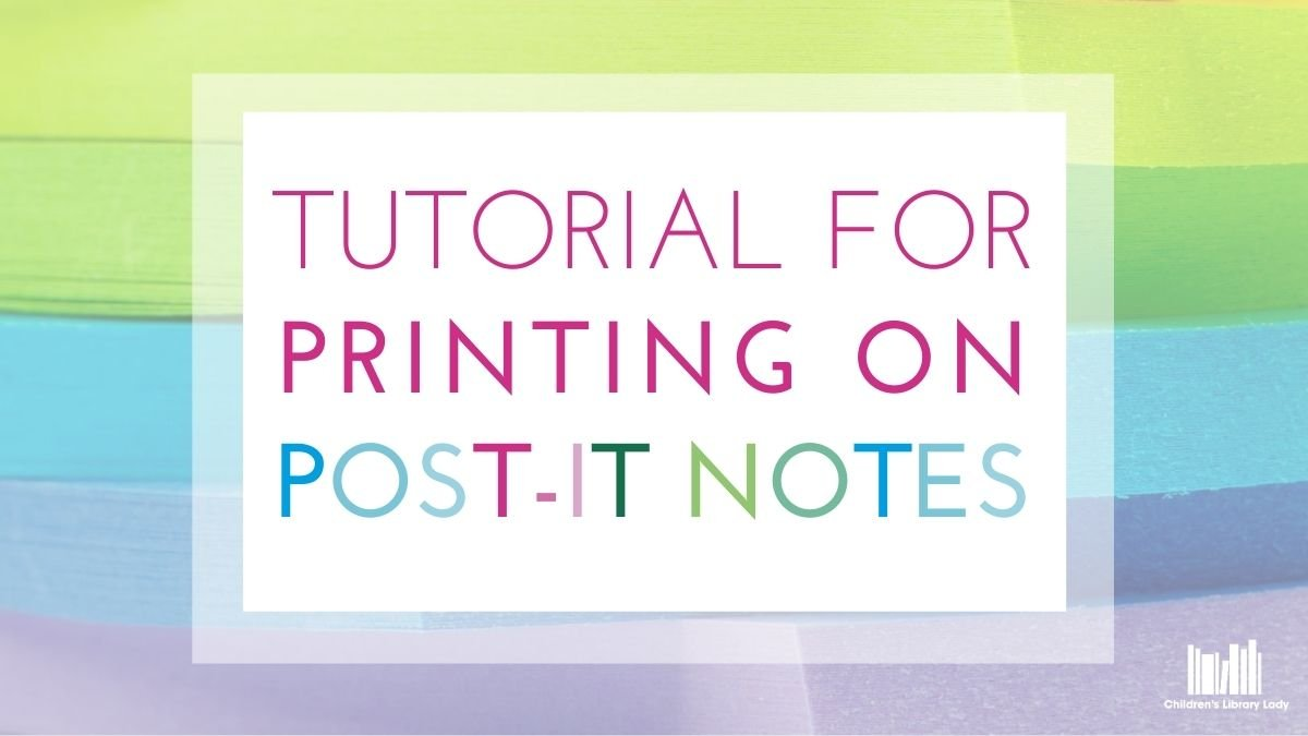 Step by Step Tutorial for Printing on Post-It Notes (Free Template)
