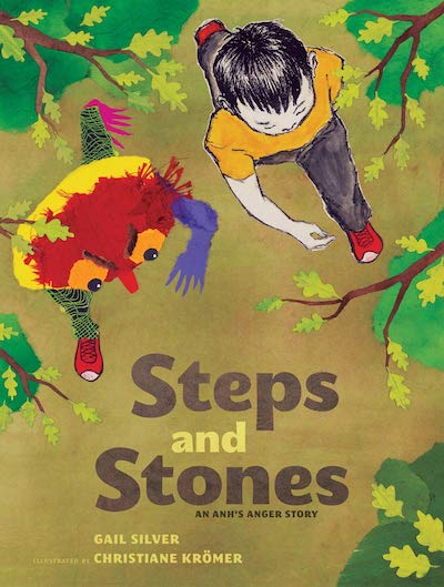 Steps and Stones: An Anh's Anger Story by Gail Silver