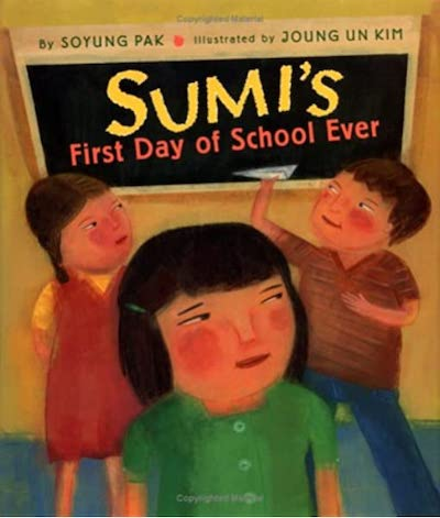 Sumi's First Day of School Ever by Joung Un Kim