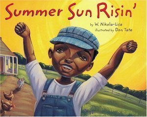 Summer Sun Risin' by W. Nikola-Lisa
