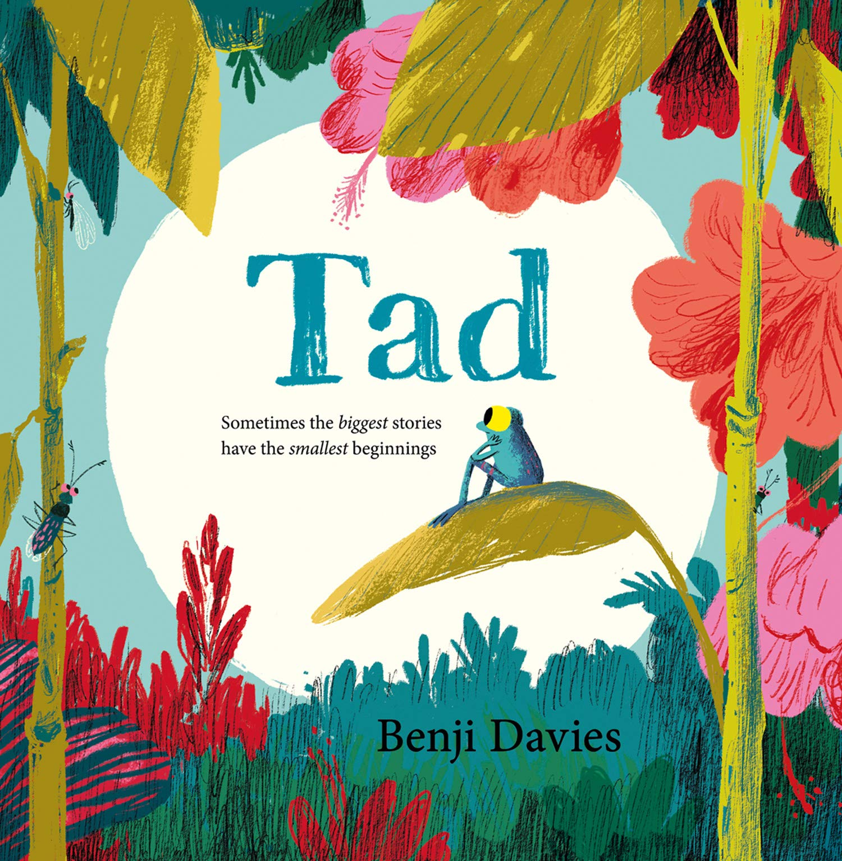 Tad: A big story about a brave minibeast by Benji Davies
