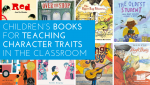 Children's Books for Teaching Character Traits in the Classroom