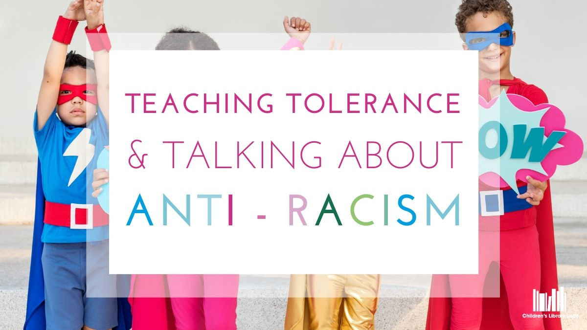 Teaching Tolerance and Talking About Anti-Racism