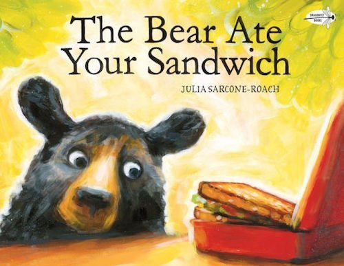 The Bear Ate Your Sandwich by Julia Sarcone-Roach