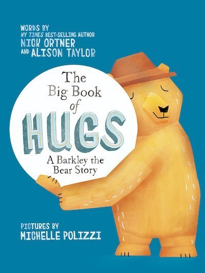 The Big Book of Hugs: A Barkley the Bear Story by Nick Ortner