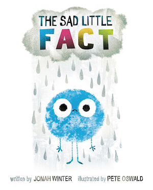 The Sad Little Fact by Jonah Winter