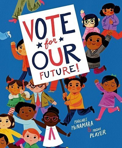 Vote for Our Future by Margaret McNamara