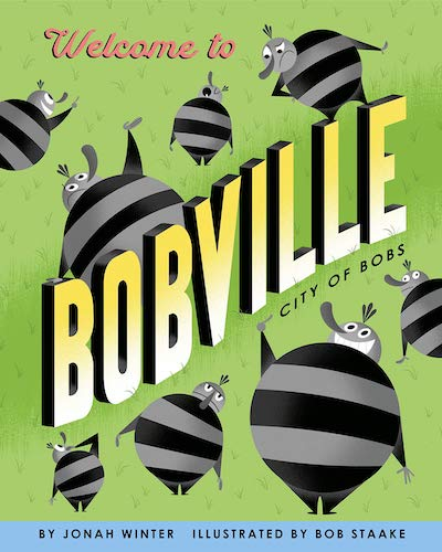 Welcome to Bobville- City of Bobs by Jonah Winter