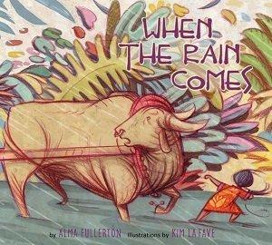 When the Rain Comes by Alma Fullerton