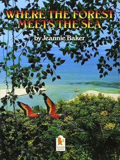 Where the Forest Meets the Sea by Jeannie Baker