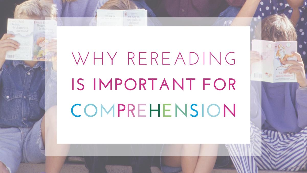Why Rereading is an Important Reading Strategy for Comprehension