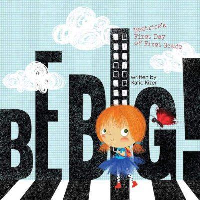 Be Big! by Katie Kizer