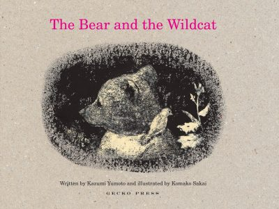 The Bear and the Wildcat by Kazumi Yumoto