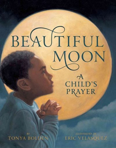 Beautiful Moon: A Child's Prayer by Tonya Bolden