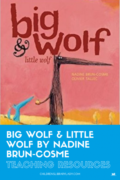 Big Wolf and Little Wolf by Nadine Brun-Cosme