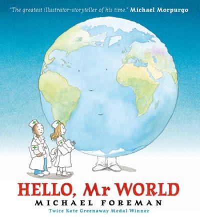 Hello, Mr World byMichael Foreman